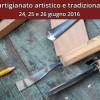 30ª Mostra dell'artigianato artistico e tradizionale Città di Feltre:  24, 25 e 26 giugno