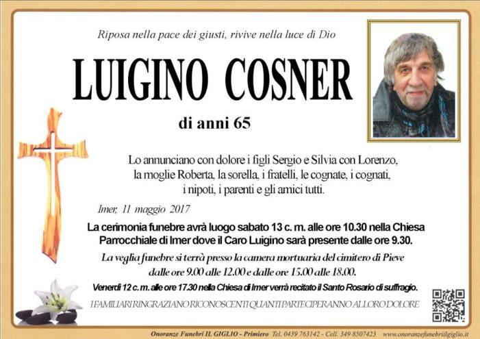 Addio Luigino Cosner, funerali sabato 13 maggio alle 10.30 a Imèr