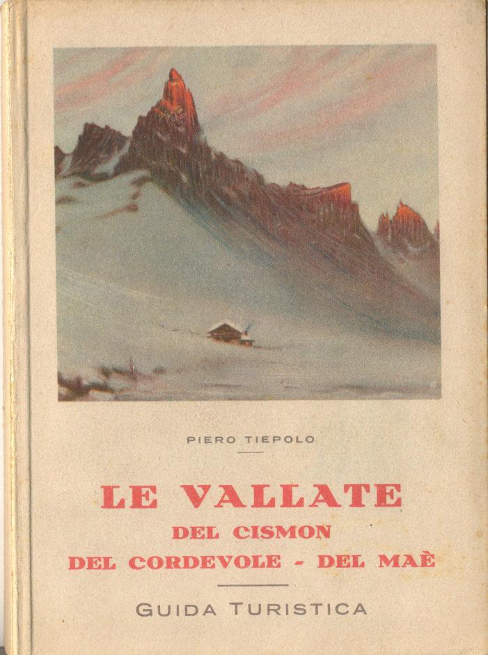 """Dolomiti, Tiepolo firma la """"Guida alle Vallate del Cismon, del Cordevole e del Maè"""" datata 1928"""