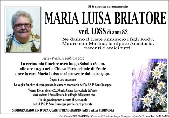 Addio a Maria Luisa Briatore vedova Loss, funerali sabato 16 febbraio alle 10.30 nella chiesa di Prade